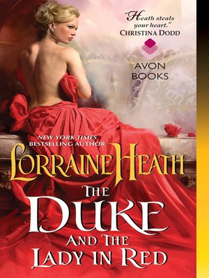 The Duke and the Lady in Red by Lorraine Heath. AVAILABLE eBook.
