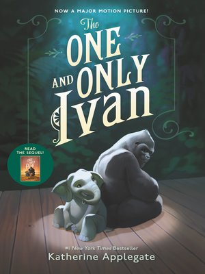 The One and Only Ivan by Katherine Applegate. AVAILABLE eBook.