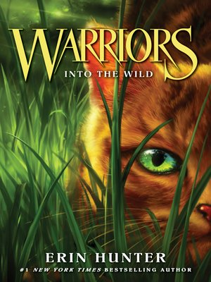 Into the Wild by Erin Hunter. AVAILABLE eBook.