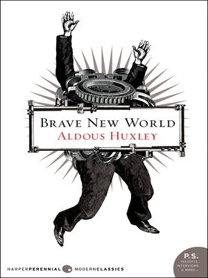 Brave New World by Aldous Huxley. AVAILABLE eBook.