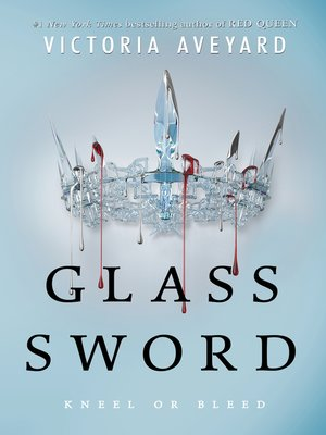 Glass Sword by Victoria Aveyard. AVAILABLE eBook.
