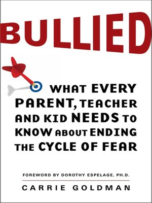 Bullied by Carrie Goldman. AVAILABLE eBook.