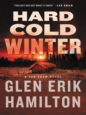 Hard Cold Winter by Glen Erik Hamilton. AVAILABLE eBook.