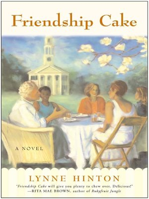 Friendship Cake by Lynne Hinton. AVAILABLE eBook.