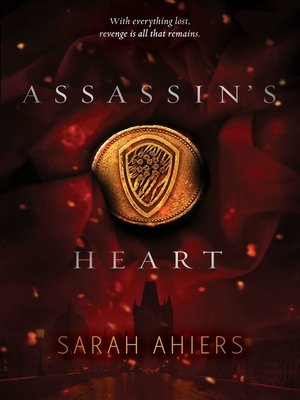Assassin's Heart by Sarah Ahiers. AVAILABLE eBook.