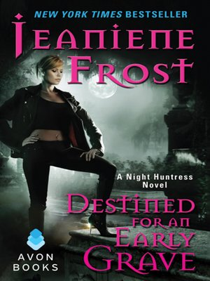 Destined for an Early Grave by Jeaniene Frost. AVAILABLE eBook.