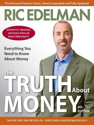 The Truth About Money by Ric Edelman. AVAILABLE eBook.