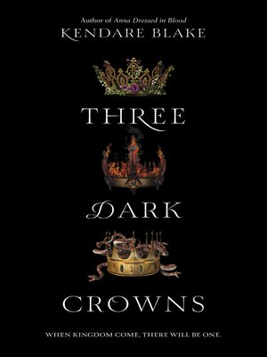 Three Dark Crowns by Kendare Blake.                                              AVAILABLE eBook.