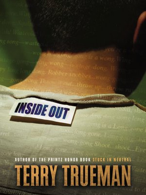 Inside Out by Terry Trueman.                                              AVAILABLE eBook.