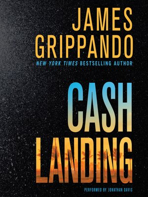 Cash Landing by James Grippando. AVAILABLE Audiobook.