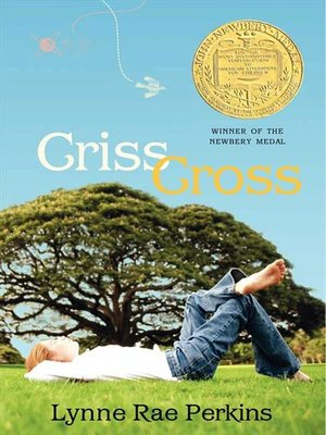 Criss Cross by Lynne Rae Perkins.                                              AVAILABLE eBook.