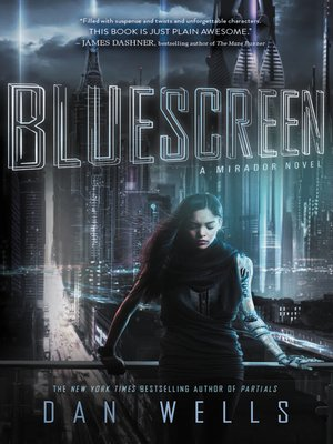 Bluescreen by Dan Wells. AVAILABLE eBook.