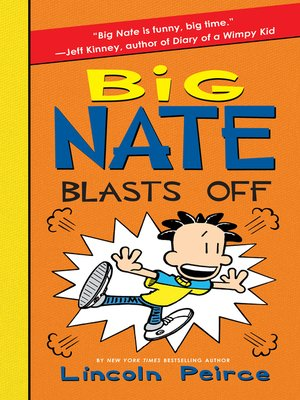 Big Nate Blasts Off by Lincoln Peirce. AVAILABLE eBook.