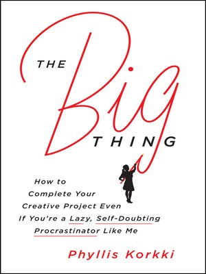 The Big Thing by Phyllis Korkki. AVAILABLE eBook.