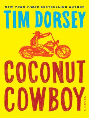 Coconut Cowboy by Tim Dorsey.                                              AVAILABLE eBook.