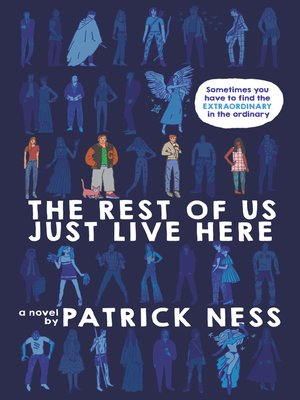 The Rest of Us Just Live Here by Patrick Ness. AVAILABLE eBook.