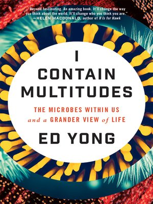 I Contain Multitudes by Ed Yong.                                              AVAILABLE eBook.
