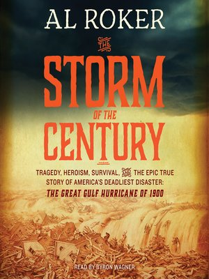 The Storm of the Century by Al Roker. AVAILABLE Audiobook.