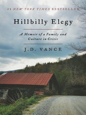 Hillbilly Elegy by J. D. Vance.                                              AVAILABLE eBook.
