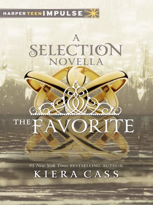 The Favorite by Kiera Cass. AVAILABLE eBook.
