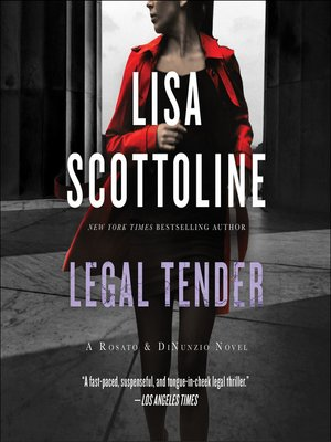 Legal Tender by Lisa Scottoline. AVAILABLE Audiobook.