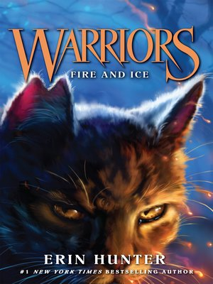 Fire and Ice by Erin Hunter. AVAILABLE eBook.