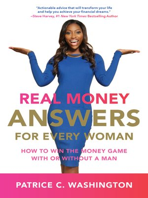 Real Money Answers for Every Woman by Patrice C. Washington. AVAILABLE eBook.