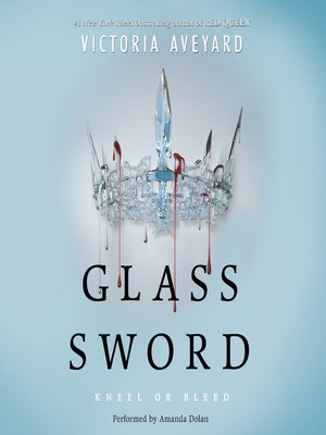Glass Sword by Victoria Aveyard. AVAILABLE Audiobook.