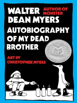 Autobiography of My Dead Brother by Walter Dean Myers. AVAILABLE eBook.
