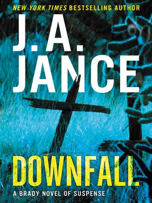 Downfall by J. A. Jance.                                              WAIT LIST eBook.