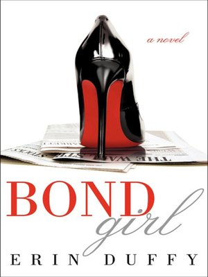 Bond Girl by Erin Duffy. AVAILABLE eBook.