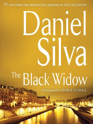 The Black Widow by Daniel Silva. AVAILABLE Audiobook.