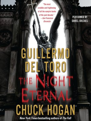 The Night Eternal by Guillermo Del Toro.                                              AVAILABLE Audiobook.