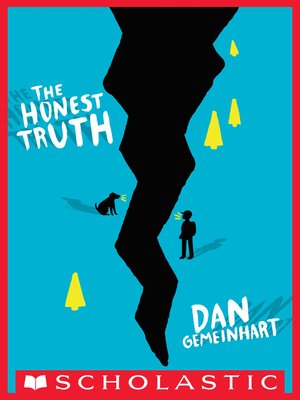 The Honest Truth by Dan Gemeinhart. AVAILABLE eBook.