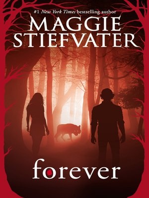 Forever by Maggie Stiefvater.                                              AVAILABLE eBook.