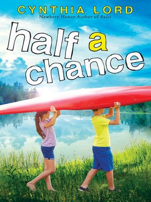 Half a Chance by Cynthia Lord. AVAILABLE eBook.