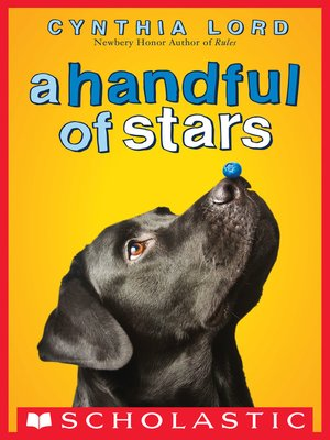 A Handful of Stars by Cynthia Lord. AVAILABLE eBook.