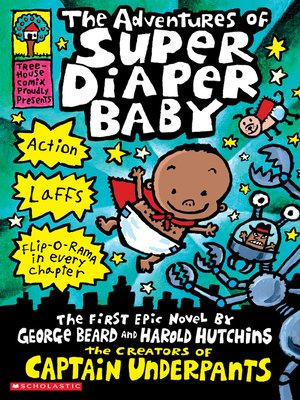 The Adventures of Super Diaper Baby by Dav Pilkey. AVAILABLE eBook.