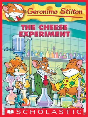 The Cheese Experiment by Geronimo Stilton.                                              AVAILABLE eBook.