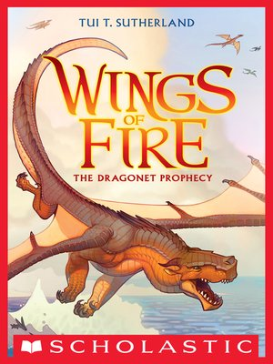 The Dragonet Prophecy by Tui T. Sutherland. AVAILABLE eBook.