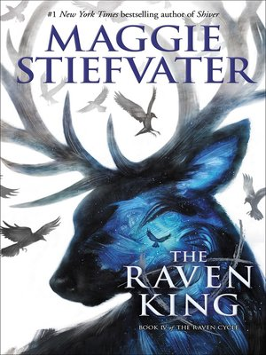 The Raven King by Maggie Stiefvater. AVAILABLE eBook.