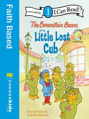 The Berenstain Bears and the Little Lost Cub by Jan & Mike Berenstain. AVAILABLE eBook.