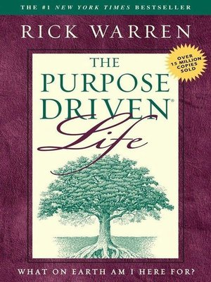 The Purpose Driven Life by Rick Warren.                                              AVAILABLE eBook.