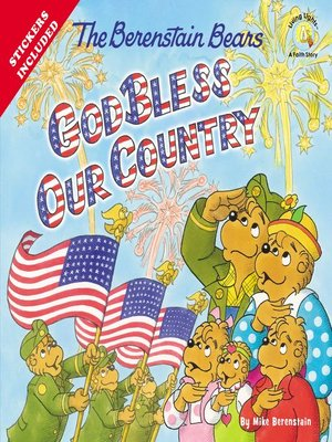 The Berenstain Bears God Bless Our Country by Mike Berenstain.                                              AVAILABLE eBook.