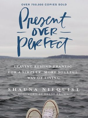 Present Over Perfect by Shauna Niequist. WAIT LIST eBook.