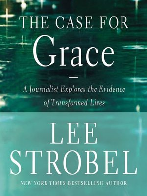 The Case for Grace by Lee Strobel. AVAILABLE Audiobook.