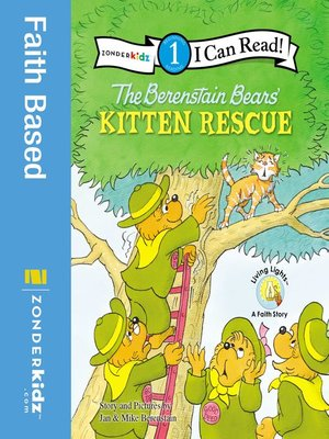 The Berenstain Bears' Kitten Rescue by Jan & Mike Berenstain. AVAILABLE eBook.