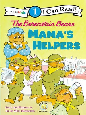 The Berenstain Bears Mama's Helpers by Jan & Mike Berenstain.                                              AVAILABLE eBook.