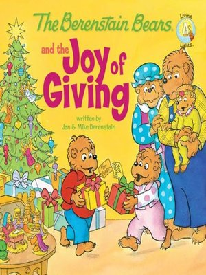 The Berenstain Bears and the Joy of Giving by Jan & Mike Berenstain.                                              AVAILABLE eBook.