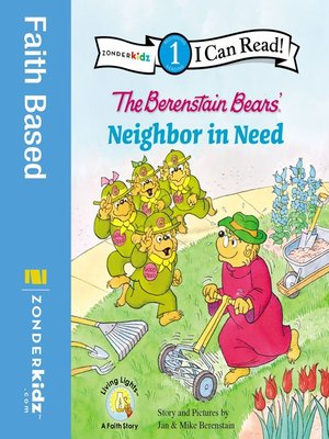 The Berenstain Bears' Neighbor in Need by Jan & Mike Berenstain. AVAILABLE eBook.